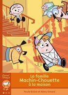 Couverture du livre « Les machin-chouette a la maison » de Paule Briere aux éditions Bayard Canada