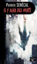 Couverture du livre « Il y aura des morts » de Patrick Senecal aux éditions Alire