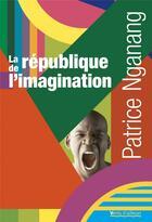 Couverture du livre « La république de l'imagination » de Patrice Nganang aux éditions Vents D'ailleurs