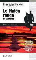 Couverture du livre « Mulon rouge de Guerande » de Francoise Le Mer aux éditions Palemon