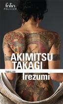Couverture du livre « Irezumi » de Akimitsu Takagi aux éditions Gallimard