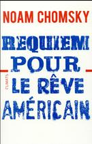 Couverture du livre « Requiem pour le rêve américain » de Noam Chomsky aux éditions Climats