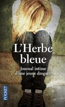 Couverture du livre « L'herbe bleue ; journal intime d'une jeune droguée » de Anonyme aux éditions Pocket