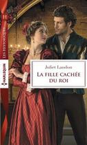 Couverture du livre « La fille cachée du roi » de Juliet Landon aux éditions Harlequin