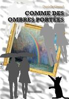 Couverture du livre « Comme des ombres portées » de Danielle Giroud aux éditions Complicites