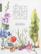 Couverture du livre « Les secrets des plantes et de leurs usages » de Maryse Romieu aux éditions Gilletta