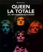 Couverture du livre « La totale ; Queen ; les 188 chansons expliquées » de Benoit Clerc aux éditions Epa