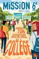 Couverture du livre « Mission sixième : mène ton aventure au collège ! » de Fabrice Colin aux éditions Poulpe Fictions