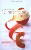 Couverture du livre « La Bible De La Nutrition Optimale » de Patrick Holford aux éditions Marabout
