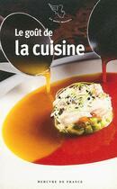 Couverture du livre « Le goût de la cuisine » de Collectif et Stephanie Dupays aux éditions Mercure De France