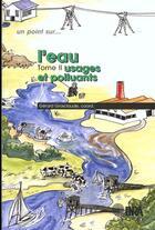 Couverture du livre « L'eau t.2 ; usages et polluants » de Claude Gros aux éditions Inra