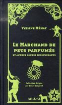 Couverture du livre « Le marchand de pets parfumés et autres contes inconvenants » de Yveline Mehat aux éditions Panama