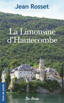 Couverture du livre « La limousine d'Hautecombe » de Jean Rosset aux éditions De Boree