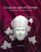 Couverture du livre « Le cep, la cape et l'Europe » de Collectif aux éditions Editions Sutton