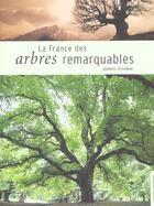 Couverture du livre « La France Des Arbres Remarquables » de Georges Feterman aux éditions Dakota