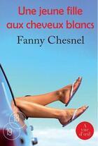 Couverture du livre « Une jeune fille aux cheveux blancs » de Fanny Chesnel aux éditions A Vue D'oeil