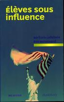 Couverture du livre « Eleves Sous Influence. Doc En Stock » de Bonnivard/Lefebvre aux éditions Audibert Louis