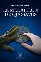 Couverture du livre « Le médaillon de Quosavus » de Jonathan Bonnet aux éditions La Compagnie Litteraire