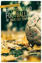 Couverture du livre « Le plus grand footballeur de tous les temps » de Germano Zullo aux éditions La Joie De Lire