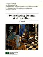Couverture du livre « Le marketing des arts et de la culture (3e édition) » de Francois Colbert aux éditions Gaetan Morin