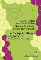 Couverture du livre « Formes quadratiques et géométrie » de Jean-Denis Eiden et Alain Debreil et Rached Mneime et Tuong-Huy Nguyen aux éditions Calvage Mounet