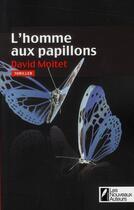 Couverture du livre « L'homme aux papillons » de David Moitet aux éditions Les Nouveaux Auteurs