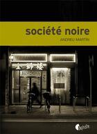 Couverture du livre « Société noire » de Andreu Martin aux éditions Asphalte