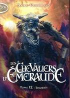 Couverture du livre « Les chevaliers d'Emeraude T.12 ; Irianeth » de Anne Robillard aux éditions Michel Lafon Poche