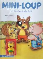 Couverture du livre « Mini-Loup et la dent de lait » de Philippe Matter aux éditions Hachette Enfants