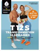Couverture du livre « T12S ; transformation 12 semaines ; 20 minutes de sport à la maison 4 fois par semaine, sans régime, pour perdre le gras définitivement » de Jessica Mellet et Alexandre Mallier aux éditions Larousse