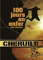 Couverture du livre « Cherub mission T.1 ; 100 jours en enfer » de Robert Muchamore aux éditions Casterman