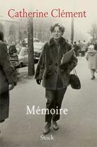 Couverture du livre « Mémoire » de Catherine Clement aux éditions Stock