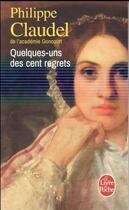 Couverture du livre « Quelques-uns des cent regrets » de Philippe Claudel aux éditions Lgf