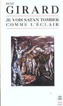 Couverture du livre « Je vois satan tomber comme l'eclair » de Rene Girard aux éditions Lgf