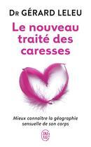 Couverture du livre « Le nouveau traité des caresses » de Gerard Leleu aux éditions J'ai Lu