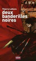 Couverture du livre « Deux banderilles noires » de Thierry Lefevre aux éditions Oskar