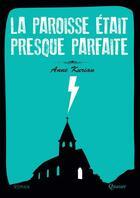 Couverture du livre « La paroisse était presque parfaite » de Anne Kurian aux éditions Quasar
