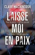 Couverture du livre « Laisse moi en paix » de Clare Mackintosh aux éditions Marabout