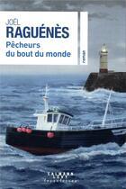 Couverture du livre « Pêcheurs du bout du monde » de Joel Raguenes aux éditions Calmann-levy