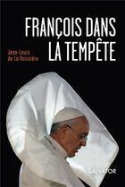Couverture du livre « François dans la tempête » de Jean-Louis De La Vaissiere aux éditions Salvator