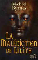 Couverture du livre « La malédiction de Lilith » de Michael Byrnes aux éditions Belfond