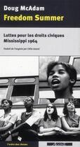 Couverture du livre « Freedom summer ; luttes pour les droits civiques, Mississippi 1964 » de Doug Mcadam aux éditions Agone