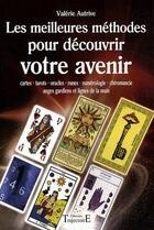 Couverture du livre « Les meilleures méthodes pour découvrir votre avenir » de Valerie Autrive aux éditions Trajectoire