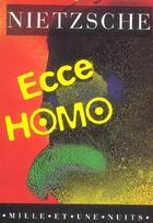 Couverture du livre « Ecce Homo » de Nietzsche-F aux éditions Mille Et Une Nuits