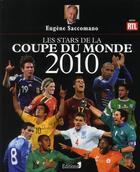 Couverture du livre « Les stars de la coupe du monde 2010 » de Eugene Saccomano aux éditions Editions 1