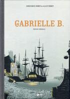 Couverture du livre « Gabrielle B. ; intégrale » de Alain Robet et Dominique Robet aux éditions Ep Media