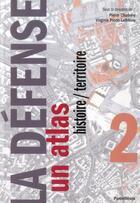 Couverture du livre « La Défense, un atlas ; histoire/territoire » de Pierre Chabard et Virginie Picon-Lefebvre aux éditions Parentheses