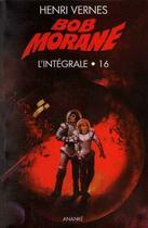 Couverture du livre « Bob Morane ; intégrale t.16 » de Henri Vernes aux éditions Ananke
