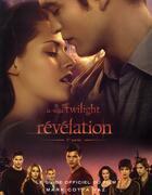 Couverture du livre « La saga twilight révélation ; 1ère partie ; le guide officiel du film » de Cotta Vaz Mark aux éditions Hachette