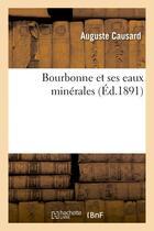 Couverture du livre « Bourbonne et ses eaux minerales » de Causard Auguste aux éditions Hachette Bnf